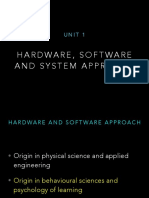 Hardware, Software and System Approach