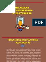 materi 5  melakukan pendokumentasian pelayanan KB.ppt