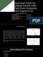 [belum fix] Penyempurnaan Tolak Air Menggunakan Emulsi Lilin Parafin Pada.pptx