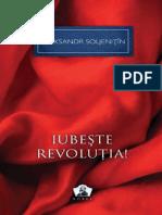Aleksandr Soljenitin - Iubeste Revolutia!