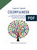 Colorfulness - Il metodo più colorato che c'è per avere una nuova visione della vita e ricordarci che siamo tutti parte di un'unica realtà. - ESTRATTO