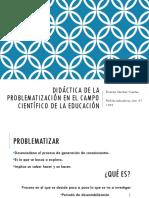 Didáctica de La Problematización en El Campo Científico de La Educación