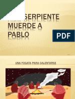 Una Serpiente Muerde a Pablo