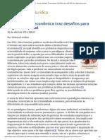 ConJur - Heloisa Estellita_ Criminalidade Econômica Traz Desafios Para Dogmática Penal
