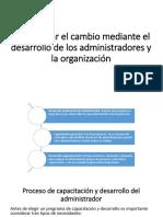 Administrar El Cambio Mediante El Desarrollo de Los Administradores y La Organización