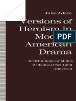 Versions of Heroism in Modern American Drama Redefinitions by Miller Williams O Neill and Anderson