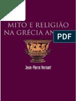 JEAN PIERRE VERNANT Mito e Religiao Na Grecia Antiga