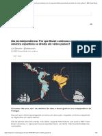 Dia Da Independência_ Por Que Brasil Continuou Um Só Enquanto América Espanhola Se Dividiu Em Vários Países_ - BBC News Brasil