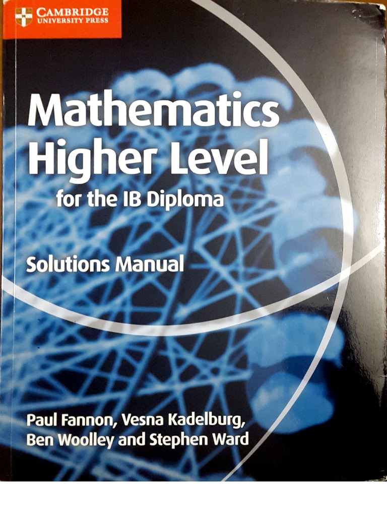 Mathematics HL - Solutions Manual - Fannon, Kadelburg, Woolley and Ward -  Cambridge 2016.pdf