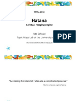 This paper is about the virtual merging engine Hatana.