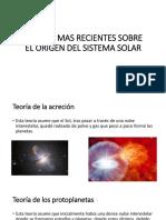 TEORIAS MAS RECIENTES SOBRE EL ORIGEN DEL SISTEMA.pptx