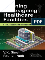 Vijai Kumar Singh_ Paul Lillrank (Eds.)-Planning and Designing Healthcare Facilities_ a Lean, Innovative, And Evidence-Based Approach-Productivity Press_ CRC Press (2018)