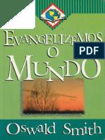 Evangelizemos o Mundo - Oswald Smith.pdf