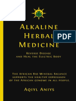 Alkaline Herbal Medicine Reverse Disease and Heal the Electric Body Aqiyl Aniys