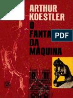 Arthur Koestler - O Fantasma da Máquina.pdf