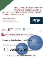 Um Meta-modelo para Representação de Dados Biológicos Moleculares e Suporte ao Processo de Anotação de Variantes Genéticas (Apresentação)