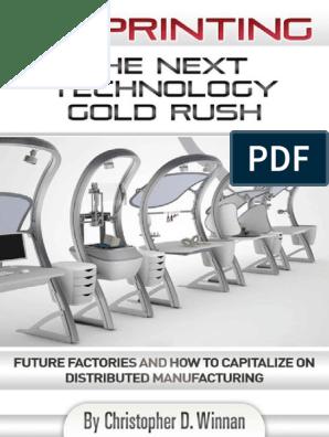 3D Printing_ the Next Technology Gold Rush   3 D Printing