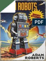 Adam Robots- Short Stories by Adam Roberts