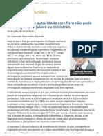 Leonardo Marcondes Machado - Investigação de Autoridade Com Foro Não Cabe a Juízes Ou Ministros