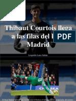 Leopoldo Lares Sultán - Thibaut Courtois Llega a Las Filas Del Real Madrid