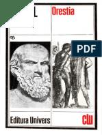 Eschil Orestia Complet PDF Agamemnon. hoeforele. eumenidele  editura univers, bucurești, 1979  traducere de alexandru miran  222 pag. broșate