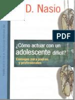 Nasio Juan David - Como Actuar Con Un Adolescente Difícil - Consejos para padres y profesionales - Buenos Aires - Paidós - 2013.pdf