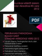Komunikasi efektif dalam standar Akreditasi RS versi 2012, 1.pptx