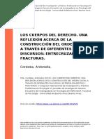 Cordoba, Antonella (2013). Los Cuerpos Del Derecho. Una Reflexion Acerca de La Construccion Del Orden Social a Traves de Diferentes Discu (..)