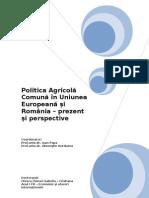 Politica Agricola Comuna in Uniunea Europeana Si Romania-Prezent Si Perspective