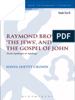 Raymond Brown, The Jews, and the Gospel of John From Apologia to Apology (2016, T&T Clark)