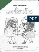 VASCONCELOS, Gilberto. Brizulla