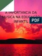 Slide Legal PDF a Importancia Da Musica Na Ed Infantil