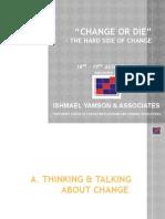 Change or Die Presentations -20100803