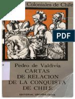 Valdivia, Pedro. Cartas de Relación de la Conquista de Chile. Mario Ferreccio (ed.). Santiago Editorial Universitaria