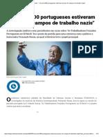 Notícias Ao Minuto - _Cerca de 600 Portugueses Estiveram Presos Em Campos de Trabalho Nazis
