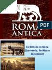 Civilização Romana (Economia, Política e Sociedade)
