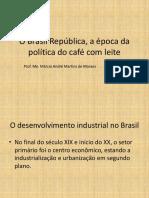 O Brasil República, A Época Da Política