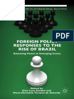 [Palgrave Studies in International Relations Series] Gian Luca Gardini, Maria Hermínia Tavares de Almeida (Eds.) - Foreign Policy Responses to the Rise of Brazil_ Balancing Power in Emerging States (2