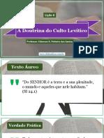 Lição-6-A-Doutrina-do-Culto-Levítico_.pptx