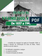 A História de Vermelho Velho - 1837 a 1948