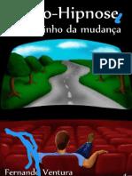 Auto Hipnose O Caminho Da Mudanca Fernando Ventura PDF