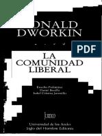 Dworkin, Ronald, La comunidad liberal, Bogotá, Siglo del Hombre, 2004..pdf