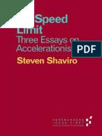 375265137-No-Speed-Limit-Three-Essays-on-Accelerationism-Forerunners-Ideas-First-Steven-Shaviro-2015-University-of-Minnesota-Press.pdf