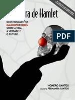 A Caveira de Hamlet - Questionamentos Malcomportados sobre a Vida, a Verdade e o Futuro - Homero Santos.pdf