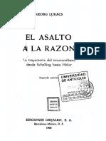 Georg Lukács - El Asalto a La Razón - La Trayectoria Del Irracionalismo Desde Schelling Hasta Hitler (1968, Grijalbo)