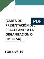 FOR-UVS-19 CARTA DE PRESENTACIÓN DEL PRACTICANTE A LA ORGANIZACIÓN O EMPRESA V1 2018-05-16 (OPCIONAL).docx
