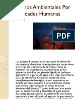 Cambios Ambientales Por Actividades Humanas