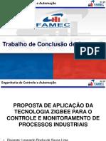 Proposta de Aplicação Da Tecnologia Zigbee Para o Controle e Monitoramento de Processos Industriais Monitoramento de Processos Industriais - (Apresentação Tcc 2) Leonardo Rocha