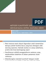 8. Metode Kuantitatif Untuk Menganalisa Sistem Manusia Mesin