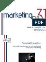 [Marketing May 31] - Pesquisa Etnográfica